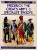 Frederick the Great's Army (3): Specialist Troops (Men-at-Arms Series 248)
