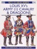 Louis XV's Army (1): Cavalry & Dragoons (Men-at-Arms Series 296)