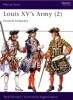 Louis XV's Army (2): French Infantry (Men-at-Arms Series 302)
