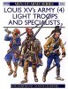 Louis XV's Army (4) Light Troops and Specialists (Men-at-Arms Series 308)