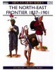 The North-East Frontier 1837-1901 (Men-at-Arms Series 324)