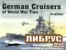 Warships No.24: German Cruisers of World War Two in Action
